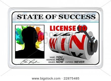 A laminated ID card reading State of Success - License to Win giving you the power and opportunity to reach your goals and succeed in life