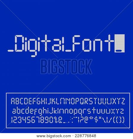 Digital Font. Alarm Clock Letters Isolated On Blue Background. Numbers And Letters Set For A Digital
