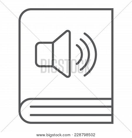 Audio Book Thin Line Icon, E Learning And Education, E Book Sign Vector Graphics, A Linear Pattern O