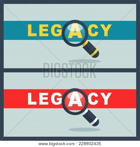 Illustration Of Legacy Word With Magnifier Concept