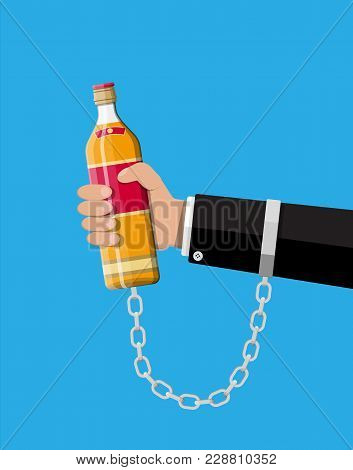 Bottle Of Whiskey In Hand On Chain. Alcoholic Chained To The Bottle Of Alcohol. Concept Of Alcohol A