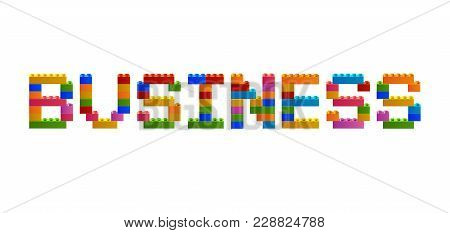 Word Business From The Blocks Of The Constructor. A Word From The Constructor. Multicolored Words Wi