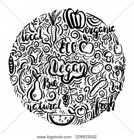 Hand Drawn With Brush Pen Illustration With Fruits And Vegetables And Lettering Inscription Vegan, E