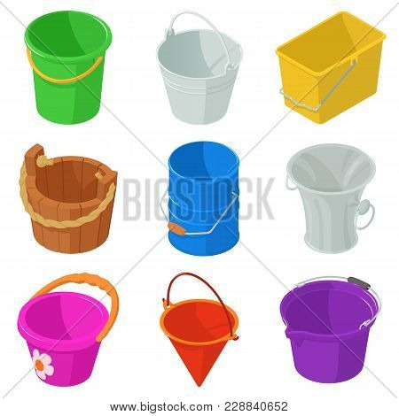 Bucket Types Container Icons Set. Isometric Illustration Of 9 Bucket Types Container Vector Icons Fo