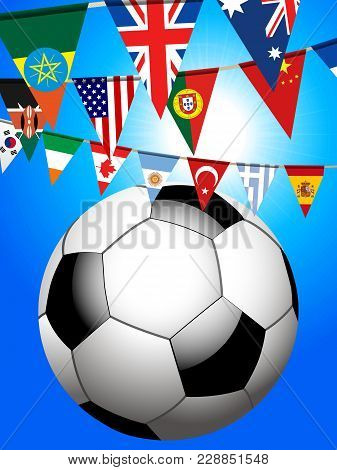 3d Illustration Of Football Soccer Ball And World Flags Bunting Over Blue Sunny Sky Background