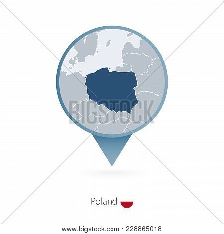 Map Pin With Detailed Map Of Poland And Neighboring Countries.