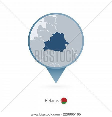 Map Pin With Detailed Map Of Belarus And Neighboring Countries.