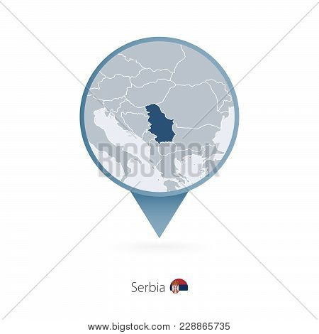 Map Pin With Detailed Map Of Serbia And Neighboring Countries.
