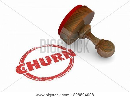 Churn Stamp Lose Customers End Relationship 3d Illustration