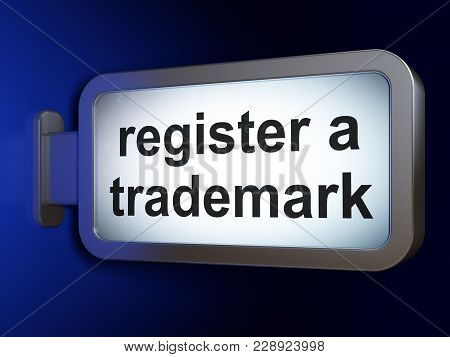Law Concept: Register A Trademark On Advertising Billboard Background, 3d Rendering