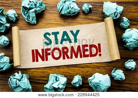 Word, Writing Stay Informed. Business Concept For Be Awareness Or Awake Written On Sticky Note Paper