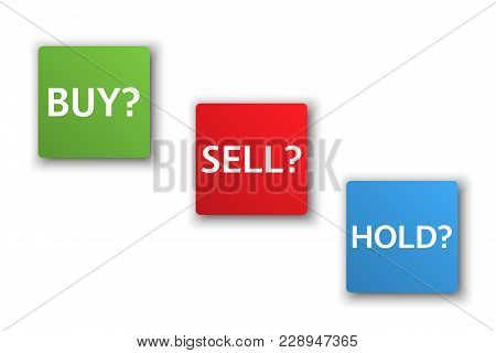 Stock Market Options, Three Business Variants, Buy, Sell, Hold, Sales Trade Buttons Isolated On Whit