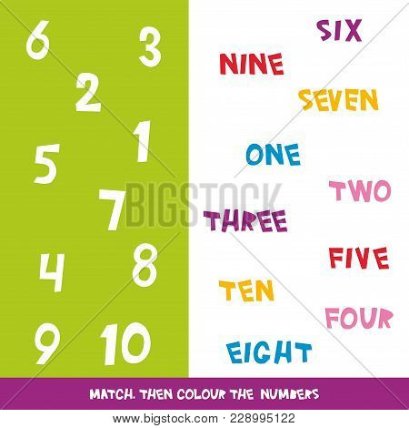 Match Then Colour The Numbers 1 To 10. Kids Words Learning Game, Worksheets With Simple Colorful Gra