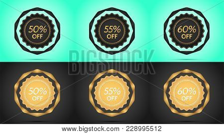 Set Of Black And Golden Sale Badges. Vector Badge With Offer Of Discount 50 55 60 Percent Off, Surro