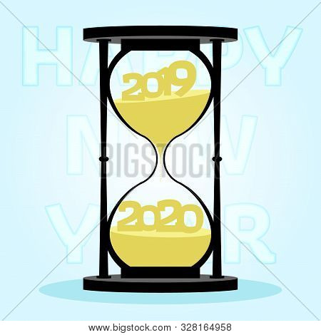 Hourglass Shows New Year 2019 Countdown. Hourglass New Years Concept. Changes 2019 On 2020 Within Ho