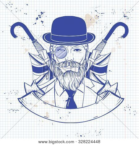 Hand Drawn Sketch, British Man With Beard And Mustaches And Umbrella And Hat. Poster, Flyer Design O