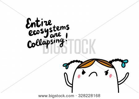 Entire Ecosystems Are Collapsing Hand Drawn Vector Illustration In Cartoon Comic Style Greta Thunber