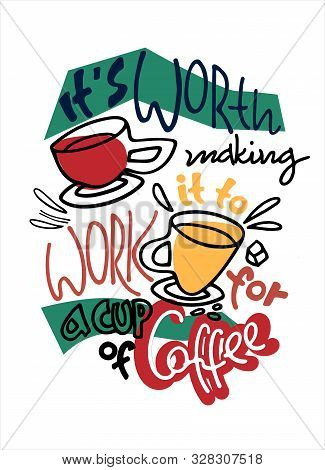 Humorous Hand Lettering On Coffee Theme In Memphis Style. Office Humor. Coffee-addiction And Coffee-