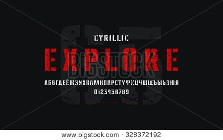 Cyrillic Stencil-plate Sans Serif Font In Military Style. Letters And Numbers With Vintage Texture F