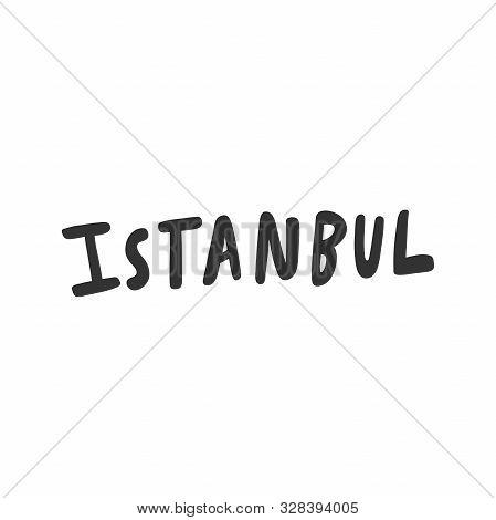 Istanbul. Sticker For Social Media Content. Vector Hand Drawn Illustration Design.