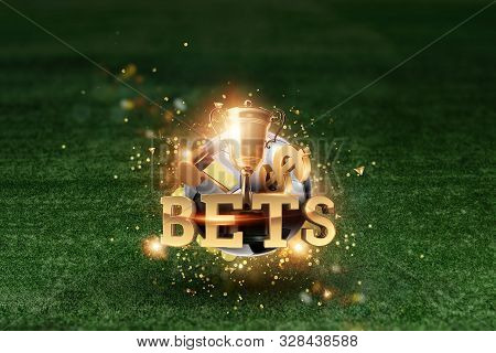 Golden Lettering Bets With Soccer Ball And Green Lawn Background. Bets, Sports Betting, Watch Sports
