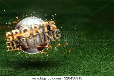 Gold Lettering Sports Betting On The Background Of A Soccer Ball And Green Lawn. Bets, Sports Bettin