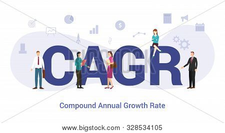 Cagr Compound Annual Growth Rate Concept With Big Word Or Text And Team People With Modern Flat Styl