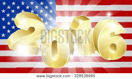 2016 American Flag Election Concept With The Flag In The Background And 2016 Year Number In 3d