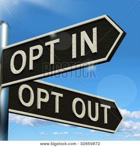 Opt In And Out Signpost Showing Decision To Subscribe Or Agree