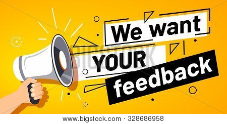 We Want Your Feedback. Customer Feedbacks Survey Opinion Service, Megaphone In Hand Promotion Banner