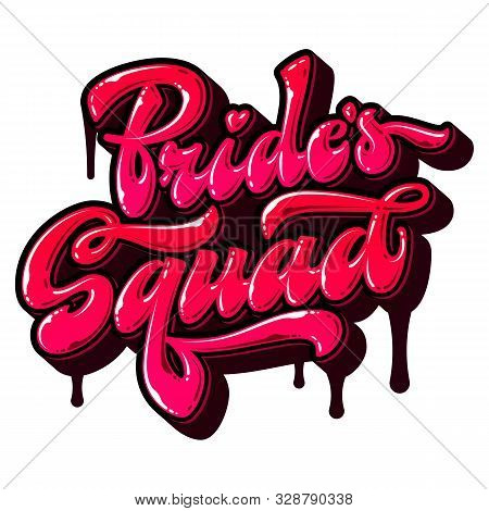 Brides Squad - Hand Drawn Free Style Vector Lettering Word. Modern Street Art Lettering Text. Graffi