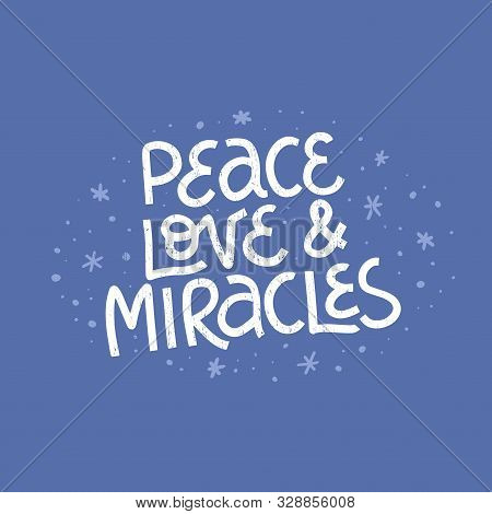 Peace, Love And Miracles White Vector Grunge Lettering. Chanukah Quote. Hanuka Festive Greeting Card