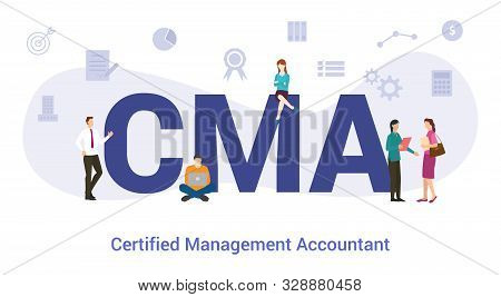 Cma Certified Management Accountant Concept With Big Word Or Text And Team People With Modern Flat S