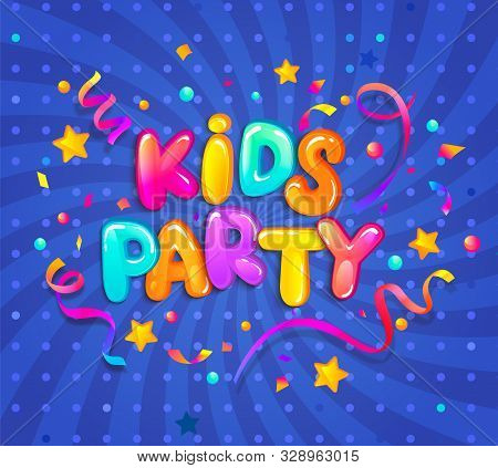 Kids Party Banner With Confetti, Serpentine Sparkles For Greetings, Invitations For Evening Parties.
