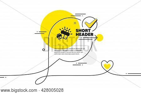 Gifts Icon. Continuous Line Check Mark Chat Bubble. Present Box Sign. Brand Marketing Symbol. Gift I