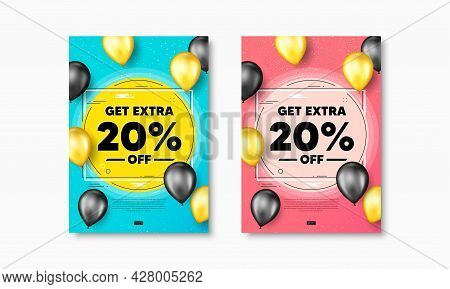 Get Extra 20 Percent Off Sale. Flyer Posters With Realistic Balloons Cover. Discount Offer Price Sig