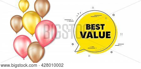 Best Value Text. Balloons Promotion Banner With Chat Bubble. Special Offer Sale Sign. Advertising Di