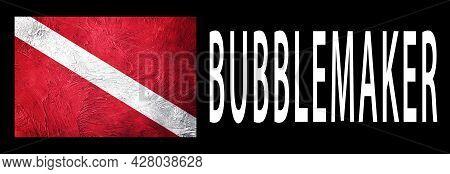 Bubblemaker Young Diver, Diver Down Flag, Scuba Flag, Scuba Diving