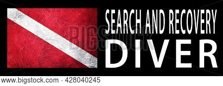 Search And Recovery Diver, Diver Down Flag, Scuba Flag, Scuba Diving