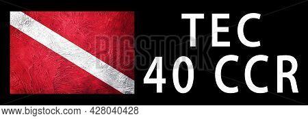 Tec 40 Ccr, Diver Down Flag, Scuba Flag, Scuba Diving