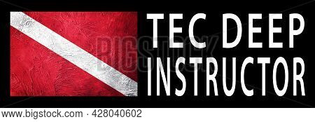 Tec Deep Instructor, Diver Down Flag, Scuba Flag, Scuba Diving
