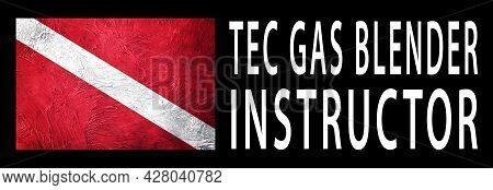 Tec Gas Blender Instructor, Diver Down Flag, Scuba Flag, Scuba Diving