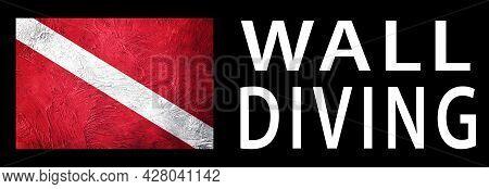 Wall Diving, Diver Down Flag, Scuba Flag, Scuba Diving