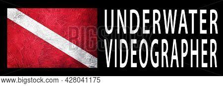 Underwater Videographer, Diver Down Flag, Scuba Flag, Scuba Diving