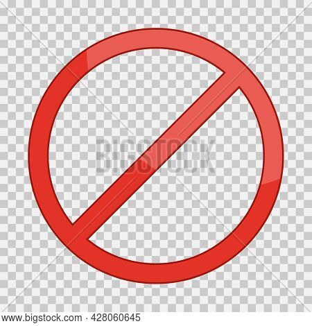 Red Prohibition Circle Isolated On Transparent Background. Forbidden, Warning And Stop Sign. Prohibi