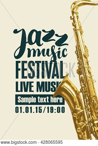 Vector Poster For A Jazz Festival Of Live Music With A Golden Saxophone And Black Inscriptions On A