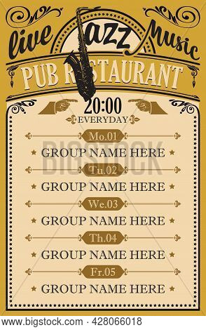 Vector Poster For A Pub Restaurant With Live Jazz Music. Daily Schedule Of Performances Of Musical G