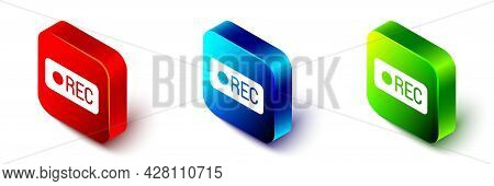 Isometric Record Button Icon Isolated On White Background. Rec Button. Red, Blue And Green Square Bu