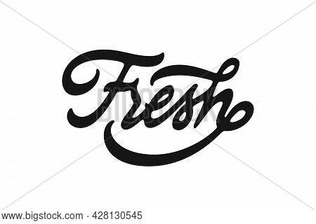Fresh Vector Inscription. Unique Authentic Handwritten Lettering