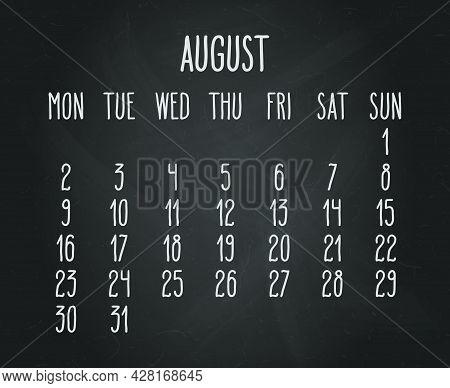 Hand Written Chalk Vector Calendar For August Year 2021 Over Black Chalkboard Background. Week Start